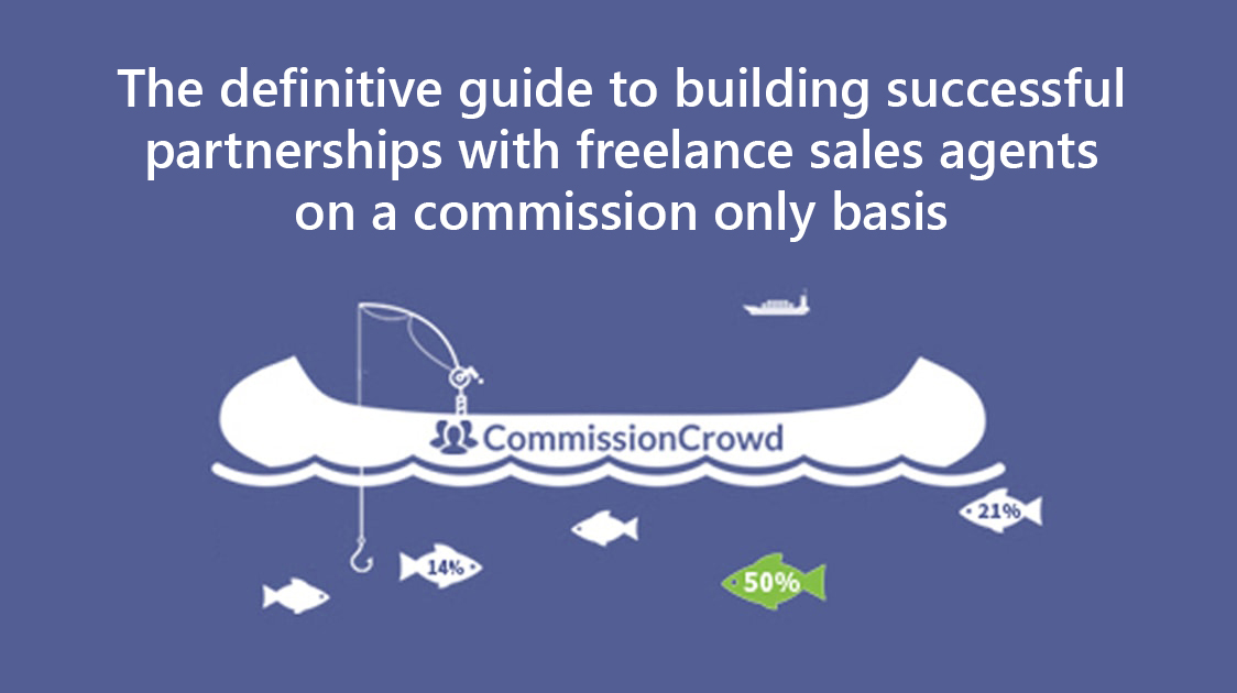 It starts with great partnerships how to build successful partnerships with freelance sales agents on a commission-only basis
